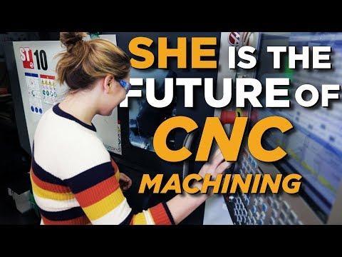 She's the Future of CNC Machining